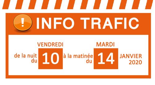 INFO TRAFIC DE LA NUIT DU VENDREDI 10 A LA MATINÉE DU MARDI 14 JANVIER 2020